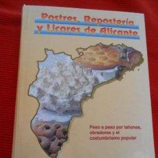 Libros de segunda mano: POSTRES,REPOSTERIA Y LICORES DE ALICANTE . Lote 162873586