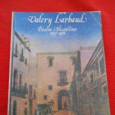 Libros de segunda mano: VALERY LARBAUD -DIARIO ALICANTINO 1917.1920. Lote 162874350