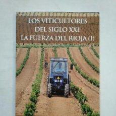 Libros de segunda mano - LOS VITICULTORES DEL SIGLO XXI: LA FUERZA DEL RIOJA. I. MIGUEL LARREINA GONZALEZ. TDK371 - 162879574