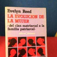 Libros de segunda mano: LA EVOLUCIÓN DE LA MUJER, DEL CLAN MATRIARCAL A LA FAMILIA PATRIARCAL - EVELYN REED- FONTAMARA, 1980. Lote 162897034