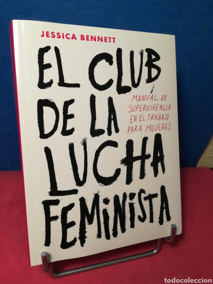EL CLUB DE LA LUCHA FEMINISTA,MANUAL D SUPERVIVENCIA EN EL TRABAJO PARA MUJERES-JESSICA BENNETT,2018 (Libros de Segunda Mano - Pensamiento - Otros)