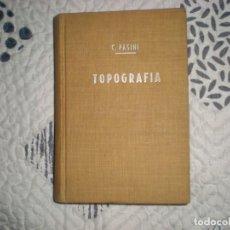 Libros de segunda mano: TOPOGRAFÍA;C.PASINI;GUSTAVO GILI 1960. Lote 162907594
