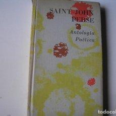 Libros de segunda mano: SAINT-JOHN PERSE. ANTOLOGÍA POÉTICA. Cª FABRIL EDITORA.- BUENOS AIRES 1960. Lote 162925286