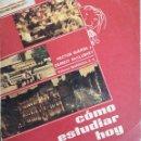 Libros de segunda mano: COMO ESTUDIAR HOY 1975. Lote 162938582