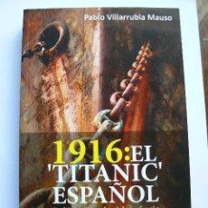 Libros de segunda mano: 1916 EL TITANIC ESPAÑOL. Lote 162945770