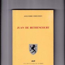 Libros de segunda mano: CANARIAS - JUAN DE BETHENCOURT - ALEJANDRO CIORANESCU 1982 / ILUSTRADO. Lote 162946122