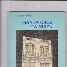Libros de segunda mano: CANARIAS - SANTA CRUZ, LA NUIT - FRANCISCO PIMENTEL - TENERIFE 1984. Lote 162949210
