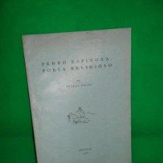 Libros de segunda mano: PEDRO ESPINOSA, POETA RELIGIOSO, POR RICARDO MOLINA, SEVILLA, 1953. Lote 162954850
