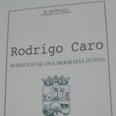 Libros de segunda mano: RODRIGO CARO -BOSQUEJO DE UNA BIOGRAFIA INTIMA -2006-442PG. Lote 162967446