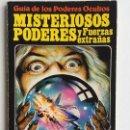 Libros de segunda mano: MISTERIOSOS PODERES Y FUERZAS EXTRAÑAS - GUÍA DE LOS PODERES OCULTOS - EDICIONES PLESA SM. Lote 162977542