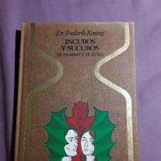 Libros de segunda mano: INCUBOS Y SUCUBOS, DE FREDERIK KONING. OTROS MUNDOS, 1977 (1.ª ED.). ILUSTRA SATANISMO, DEMONOLOGIA.. Lote 162988922