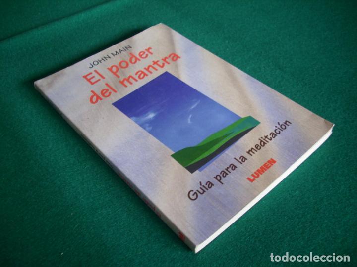 Libros de segunda mano: EL PODER DEL MANTRA - GUIA PARA LA MEDITACIÓN - JOHN MAIN - EDITORIAL LUMEN AÑO 1987 - Foto 2 - 163001678