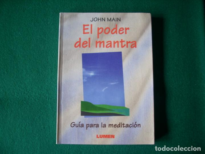 EL PODER DEL MANTRA - GUIA PARA LA MEDITACIÓN - JOHN MAIN - EDITORIAL LUMEN AÑO 1987 (Libros de Segunda Mano - Pensamiento - Otros)