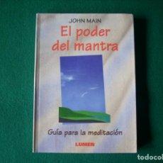 Libros de segunda mano: EL PODER DEL MANTRA - GUIA PARA LA MEDITACIÓN - JOHN MAIN - EDITORIAL LUMEN AÑO 1987. Lote 163001678