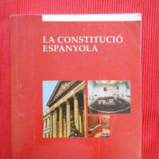 Libros de segunda mano: LA CONSTITUCIÓ ESPANYOLA. Lote 163010722