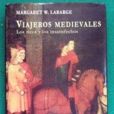 Libros de segunda mano: VIAJEROS MEDIEVALES / MARGARET W. LABARGE / 2000. NEREA. Lote 163012010
