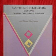 Libros de segunda mano: SAN VICENTE DEL RASPEIG 1930-1950. Lote 163022594