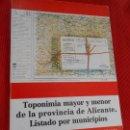 Libros de segunda mano: TOPONIMIA MAYOR Y MENOR DE LA PROVINCIA DE ALICANTE LISTADO POR MUNICIPIOS. Lote 163028994