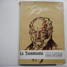 Libros de segunda mano: GOYA. LA TAUROMAQUÍA Y93949 . Lote 163041650