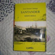 Libros de segunda mano: SANTANDER,SIDÓN IBERA;JOSÉ SIMÓN CABARGA;ESTVDIO 2003. Lote 163047022