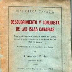 Libros de segunda mano: DESCUBRIMIENTO Y CONQUISTA DE LAS ISLAS CANARIAS - ANTONIO PORLIER. Lote 163086182