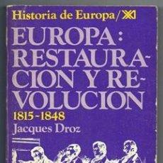 Libros de segunda mano: HISTORIA DE EUROPA XXI. RESTAURACION Y REVOLUCION. 1815-1848 DROZ, JACQUES. - A-HUSIGLOXXI-0090. Lote 163138730