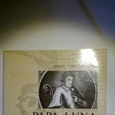 Libros de segunda mano: PAPA LUNA ANGEL CANELLAS LOPEZ. Lote 163195750