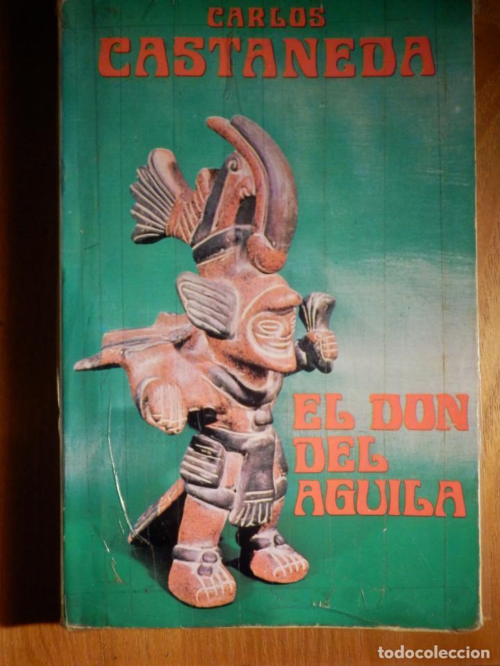 CARLOS CASTANEDA - EL DON DEL AGUILA - EYRAS 1982 - (Libros de Segunda Mano - Parapsicología y Esoterismo - Otros)