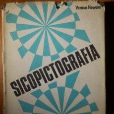 Libros de segunda mano: SICOPICTOGRAFÍA - LA NUEVA FORMA DE USAR EL MILAGROSO PODER DE LA MENTE, WERNON HOWARD - IMO - 1972 . Lote 163302406