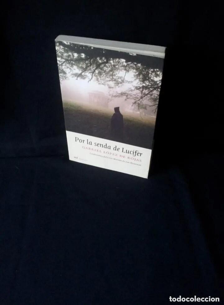 GABRIEL LOPEZ DE ROJAS - POR LA SENDA DE LUCIFER, CONFESIONES DEL GRAN MAESTRE DE LOS ILLUMINATI (Libros de Segunda Mano - Parapsicología y Esoterismo - Otros)