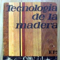 Libros de segunda mano: TECNOLOGÍA DE LA MADERA. BIBLIOTECA PROFESIONAL E.P.S.. Lote 163320258