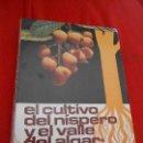 Libros de segunda mano: EL CULTIVO DEL NISPERO Y EL VALLE DEL ALGAR GUADALEST . Lote 163336086
