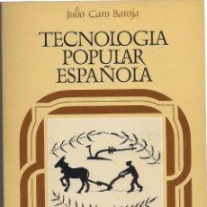 Libros de segunda mano: JULIO CARO BAROJA : TECNOLOGÍA POPULAR ESPAÑOLA (ARTES DEL TIEMPO Y DEL ESPACIO). 1983. Lote 163345186