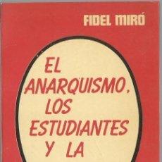 Libros de segunda mano: FIDEL MIRÓ: EL ANARQUISMO, LOS ESTUDIANTES Y LA VIOLENCIA. (PRÓLOGO: DIEGO ABAD DE SANTILLÁN. 1977). Lote 163346982