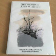 Libros de segunda mano: DIARIO DE ARGÓNIDA. JOSÉ M. CABALLERO BONALD. POETAS Y CIUDADES. ED. PEDRO TABERNERO. Nº 9. Lote 163357494