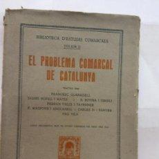 Libros de segunda mano: STQ.EL PROBLEMA COMARCAL DE CATALUNYA.EDT, BARCELONA.BRUMART TU LIBRERIA.. Lote 163366142