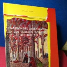 Libros de segunda mano: LA VISIÓN DEL ARTE ESPAÑOL EN LOS VIAJEROS FRANCESES DEL S.XIX- ARCADIO PARDO- UNIV. VALLADOLID,1989. Lote 163389682
