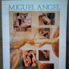 Libros de segunda mano: LAS MANOS QUE PASARON A LA HISTORIA. MIGUEL ÁNGEL. BIOGRAFÍA. RAMÓN MIQUEL Y SUÁREZ-INCLÁN. Lote 163390774
