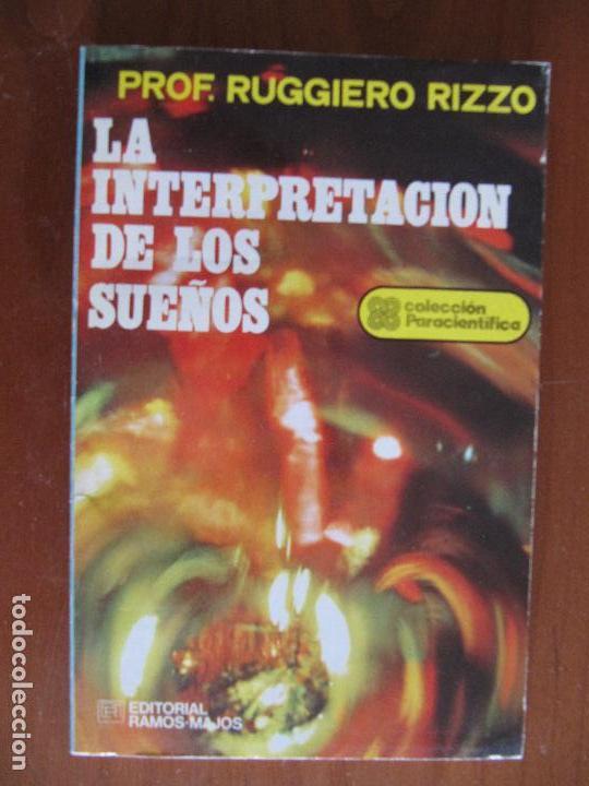 LA INTERPRETACION DE LOS SUEÑOS. PROF. RUGGIERO RIZZO. ED. RAMOS-MAJOS. COL. PARACIENTIFICA (Libros de Segunda Mano - Parapsicología y Esoterismo - Otros)