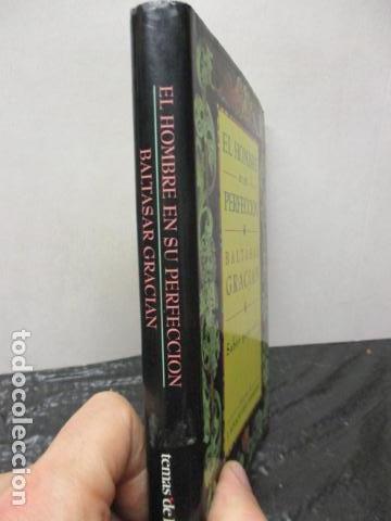 Libros de segunda mano: EL HOMBRE EN SU PERFECCIÓN / BALTASAR GRACIAN / SABER PARA VIVIR / ED. TEMAS DE HOY 1996 - Foto 2 - 163415342
