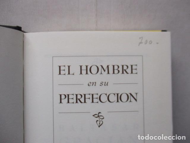 Libros de segunda mano: EL HOMBRE EN SU PERFECCIÓN / BALTASAR GRACIAN / SABER PARA VIVIR / ED. TEMAS DE HOY 1996 - Foto 6 - 163415342