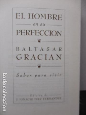 Libros de segunda mano: EL HOMBRE EN SU PERFECCIÓN / BALTASAR GRACIAN / SABER PARA VIVIR / ED. TEMAS DE HOY 1996 - Foto 7 - 163415342