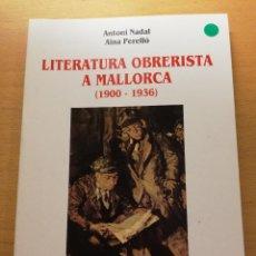 Libros de segunda mano: LITERATURA OBRERISTA A MALLORCA (1900 - 1936) ANTONI NADAL // AINA PERELLÓ. Lote 163416934