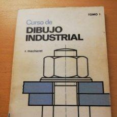 Libros de segunda mano: CURSO DE DIBUJO INDUSTRIAL (R. MACHERET) TOMO I. Lote 163424474
