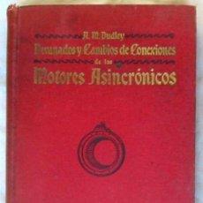 Libros de segunda mano: DEVANADOS Y CAMBIOS DE CONEXIONES DE LOS MOTORES ASINCRÓNICOS - A. M. DUDLEY 1941 - VER INDICE. Lote 163446430