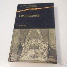 Libros de segunda mano: LOS MASONES. CÉSAR VIDAL. ENIGMAS HISTÓRICOS AL DESCUBIERTO.. Lote 163457822
