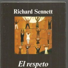 Libros de segunda mano: RICHARD SENNETT. EL RESPETO. ANAGRAMA. Lote 163472618