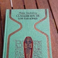 Libros de segunda mano: LA MALDICIÓN DE LOS FARAONES, DE PHILIPP VANDENBERG. OTROS MUNDOS, 1975 (1.ª ED.) TUTANKAMÓN.. Lote 163475322