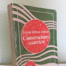 Libros de segunda mano: CONVERSACIONES ESOTERICAS - VICENTE BELTRAN ANGLADA - EDITORIAL KIER. 1ª EDICION 1980. Lote 163485550