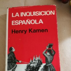 Libros de segunda mano: LA INQUISICIÓN ESPAÑOLA HENRY KAMEN. Lote 163499160